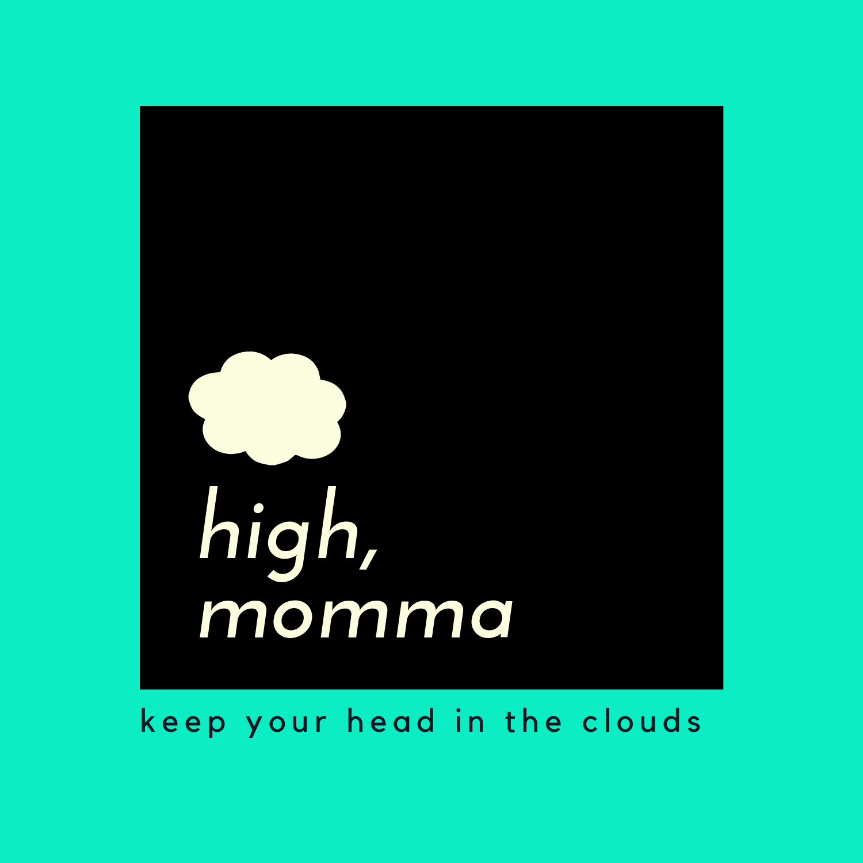 high, momma